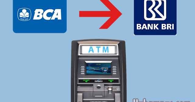 Biaya Cara Transfer Dari Atm Bank Bca Ke Bri Terbaru Biaya Info